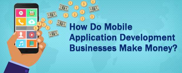 Mobile-Application-Development-Businesses-Make-Money